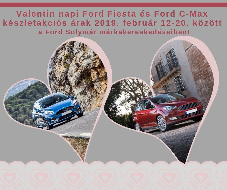 Valentin napi Ford Fiesta és Ford C-Max készletakciós árak 2019. február 12-20. között!